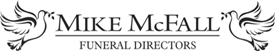 Mike McFall Funeral directors